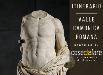 Itinerari in provincia di Brescia: Valle Camonica Romana