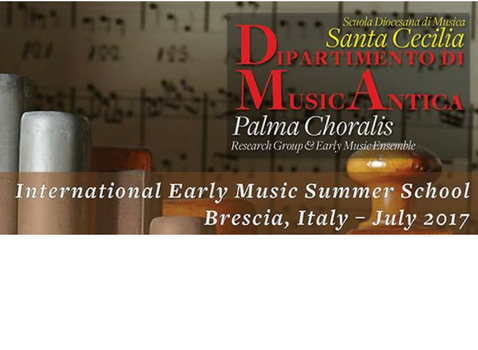 BIEMSSF 2017 Brescia.International Early Music Summer School & Festival
