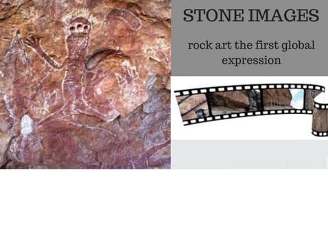 STONE IMAGES -  rock art the first global expression
