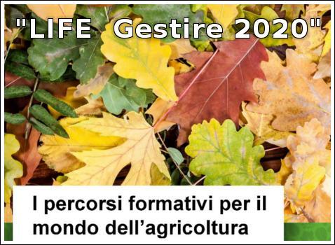 """Life """"Gestire2020"""" - Opportunità di finanziamento dal PSR per il mondo dell'agricoltura attenta all'ambiente"""