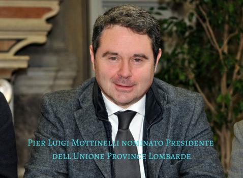 Pier Luigi Mottinelli nominato Presidente dell'Unione Province Lombarde