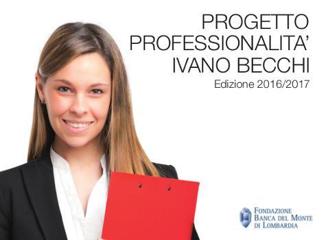 """Progetto Professionalità """"Ivano Becchi"""" 2016/2017: prosegue il bando che sostiene il talento dei giovani lombardi."""